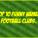 Top 10 Unusual, Funny and Best Named Football Clubs in the World