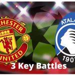 Manchester United vs Atalanta - 3 Key Battles
